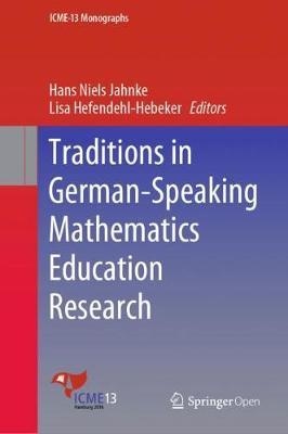 Traditions in German-Speaking Mathematics Education Research - ICME-13 Monographs (Hardback)