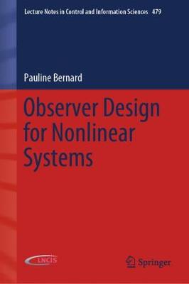 Observer Design for Nonlinear Systems - Lecture Notes in Control and Information Sciences 479 (Hardback)