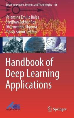 Handbook of Deep Learning Applications - Smart Innovation, Systems and Technologies 136 (Hardback)