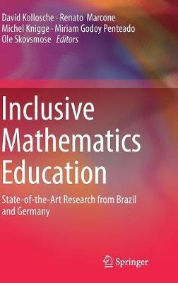 Inclusive Mathematics Education: State-of-the-Art Research from Brazil and Germany (Hardback)