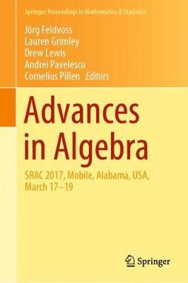Advances in Algebra: SRAC 2017, Mobile, Alabama, USA, March 17-19 - Springer Proceedings in Mathematics & Statistics 277 (Hardback)