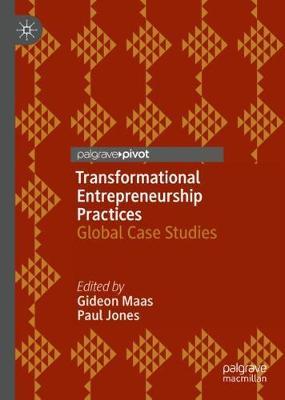 Transformational Entrepreneurship Practices: Global Case Studies (Hardback)