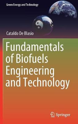 Fundamentals of Biofuels Engineering and Technology - Green Energy and Technology (Hardback)