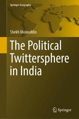 The Political Twittersphere in India - Springer Geography (Hardback)