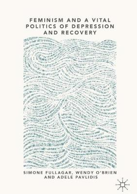 Feminism and a Vital Politics of Depression and Recovery (Hardback)