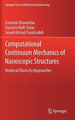 Computational Continuum Mechanics of Nanoscopic Structures: Nonlocal Elasticity Approaches - Springer Tracts in Mechanical Engineering (Hardback)