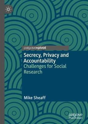 Secrecy, Privacy and Accountability: Challenges for Social Research (Hardback)