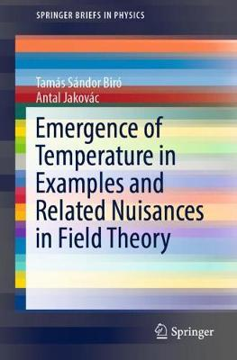 Emergence of Temperature in Examples and Related Nuisances in Field Theory - SpringerBriefs in Physics (Paperback)