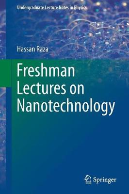 Freshman Lectures on Nanotechnology - Undergraduate Lecture Notes in Physics (Paperback)