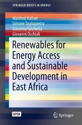Renewables for Energy Access and Sustainable Development in East Africa - SpringerBriefs in Energy (Paperback)