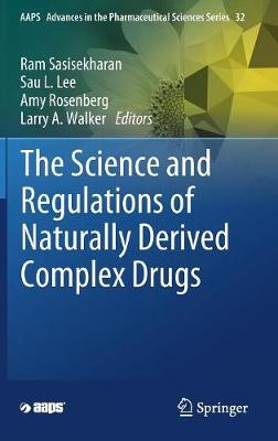 The Science and Regulations of Naturally Derived Complex Drugs - AAPS Advances in the Pharmaceutical Sciences Series 32 (Hardback)