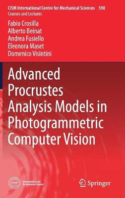Advanced Procrustes Analysis Models in Photogrammetric Computer Vision - CISM International Centre for Mechanical Sciences 590 (Hardback)