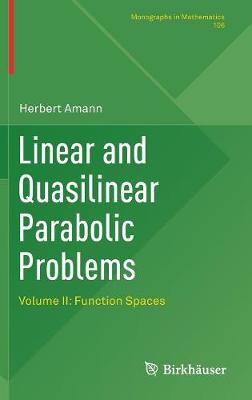 Linear and Quasilinear Parabolic Problems: Volume II: Function Spaces - Monographs in Mathematics 106 (Hardback)