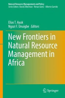 New Frontiers in Natural Resources Management in Africa - Natural Resource Management and Policy 53 (Hardback)