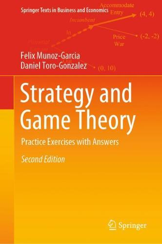 Strategy and Game Theory: Practice Exercises with Answers - Springer Texts in Business and Economics (Hardback)