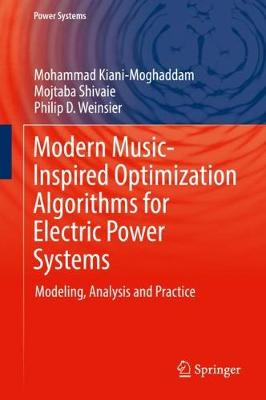Modern Music-Inspired Optimization Algorithms for Electric Power Systems: Modeling, Analysis and Practice - Power Systems (Hardback)
