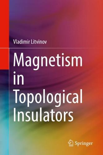 Magnetism in Topological Insulators (Hardback)