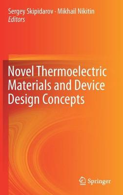 Novel Materials and Device Design Concepts - Thermoelectric Power Generation (Hardback)