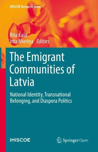 The Emigrant Communities of Latvia: National Identity, Transnational Belonging, and Diaspora Politics - IMISCOE Research Series (Hardback)