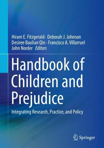 Handbook of Children and Prejudice: Integrating Research, Practice, and Policy (Hardback)