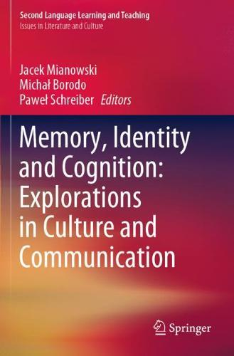 Memory, Identity and Cognition: Explorations in Culture and Communication - Issues in Literature and Culture (Paperback)
