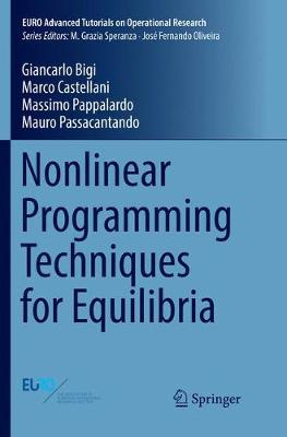 Nonlinear Programming Techniques for Equilibria - EURO Advanced Tutorials on Operational Research (Paperback)