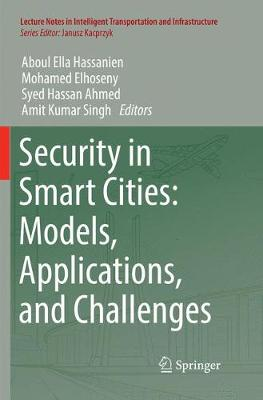 Security in Smart Cities: Models, Applications, and Challenges - Lecture Notes in Intelligent Transportation and Infrastructure (Paperback)