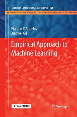 Empirical Approach to Machine Learning - Studies in Computational Intelligence 800 (Paperback)