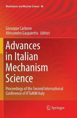 Advances in Italian Mechanism Science: Proceedings of the Second International Conference of IFToMM Italy - Mechanisms and Machine Science 68 (Paperback)