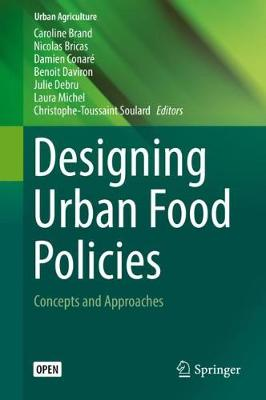 Designing Urban Food Policies: Concepts and Approaches - Urban Agriculture (Hardback)