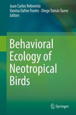 Behavioral Ecology of Neotropical Birds (Hardback)