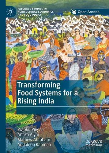 Transforming Food Systems for a Rising India - Palgrave Studies in Agricultural Economics and Food Policy (Hardback)