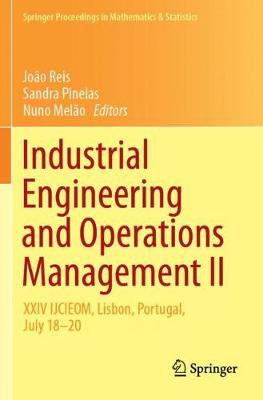 Industrial Engineering and Operations Management II: XXIV IJCIEOM, Lisbon, Portugal, July 18-20 (Paperback)