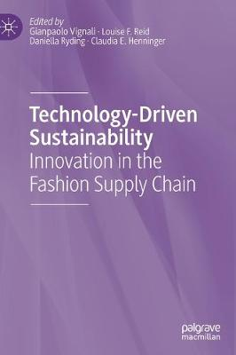 Technology-Driven Sustainability: Innovation in the Fashion Supply Chain (Hardback)