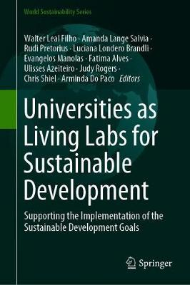 Universities as Living Labs for Sustainable Development: Supporting the Implementation of the Sustainable Development Goals - World Sustainability Series (Hardback)