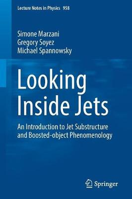 Looking Inside Jets: An Introduction to Jet Substructure and Boosted-object Phenomenology - Lecture Notes in Physics 958 (Paperback)