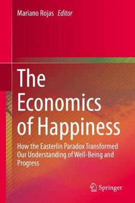The Economics of Happiness: How the Easterlin Paradox Transformed Our Understanding of Well-Being and Progress (Hardback)