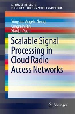 Scalable Signal Processing in Cloud Radio Access Networks - SpringerBriefs in Electrical and Computer Engineering (Paperback)