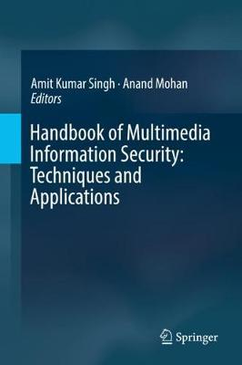 Handbook of Multimedia Information Security: Techniques and Applications (Hardback)