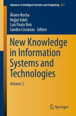 New Knowledge in Information Systems and Technologies: Volume 2 - Advances in Intelligent Systems and Computing 931 (Paperback)