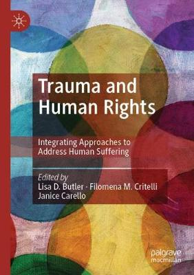 Trauma and Human Rights: Integrating Approaches to Address Human Suffering (Paperback)
