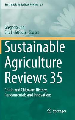 Sustainable Agriculture Reviews 35: Chitin and Chitosan: History, Fundamentals and Innovations - Sustainable Agriculture Reviews 35 (Hardback)