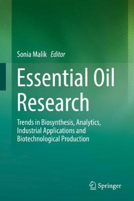 Essential Oil Research: Trends in Biosynthesis, Analytics, Industrial Applications and Biotechnological Production (Hardback)