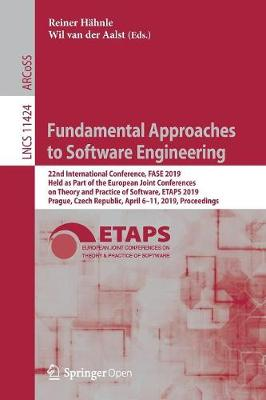 Fundamental Approaches to Software Engineering: 22nd International Conference, FASE 2019, Held as Part of the European Joint Conferences on Theory and Practice of Software, ETAPS 2019, Prague, Czech Republic, April 6-11, 2019, Proceedings - Lecture Notes in Computer Science 11424 (Paperback)