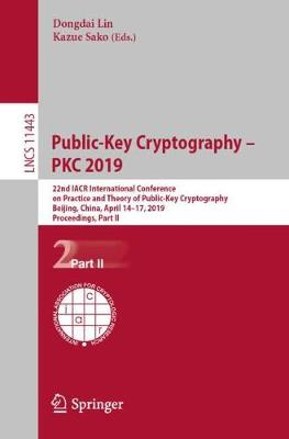Public-Key Cryptography - PKC 2019: 22nd IACR International Conference on Practice and Theory of Public-Key Cryptography, Beijing, China, April 14-17, 2019, Proceedings, Part II - Lecture Notes in Computer Science 11443 (Paperback)
