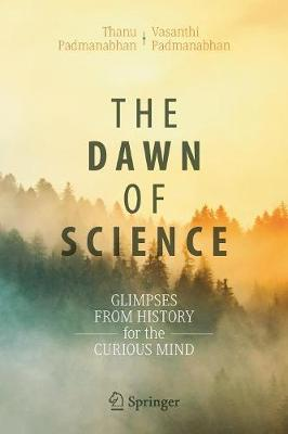 The Dawn of Science: Glimpses from History for the Curious Mind (Paperback)