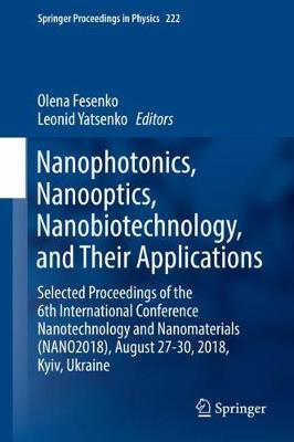 Nanocomposites, Nanostructures, and Their Applications: Selected Proceedings of the 6th International Conference Nanotechnology and Nanomaterials (NANO2018), August 27-30, 2018, Kyiv, Ukraine - Springer Proceedings in Physics 221 (Hardback)