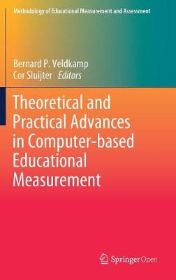 Theoretical and Practical Advances in Computer-based Educational Measurement - Methodology of Educational Measurement and Assessment (Hardback)