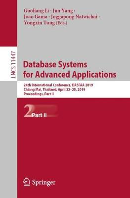 Database Systems for Advanced Applications: 24th International Conference, DASFAA 2019, Chiang Mai, Thailand, April 22-25, 2019, Proceedings, Part II - Lecture Notes in Computer Science 11447 (Paperback)