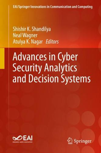 Advances in Cyber Security Analytics and Decision Systems - EAI/Springer Innovations in Communication and Computing (Hardback)